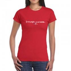 """T-shirt """"Je suis parfaite..."""""""